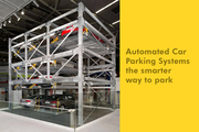 Automated Car Parking Systems the smarter way to park