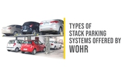Types of Stack Parking Systems Offered By Wohr