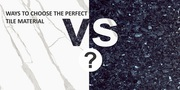 5 ways to choose the perfect tile material – granite vs marble
