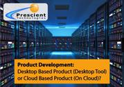 New Product Development: Desktop Tool vs On Cloud | Prescient